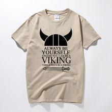 תמיד להיות עצמך אלא אם כן ויקינג mens חולצה רגנר valhalla אודין מצחיק t חולצות קיץ למעלה camiseta כותנה קצר שרוול חולצת טי(China)