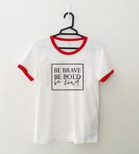 Будьте смелы быть Вид Для женщин футболка для христианина лозунг моды унисекс гранж tumblr повседневные camisetas tumblr Библии tee top(China)