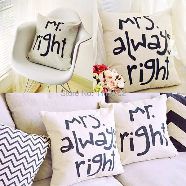 1x New Design Attractive Lovely Mr.Right and Mrs.Always Right Cushion Cover High Quality Signature Cotton Free Shipping BwtR8(China (Mainland))