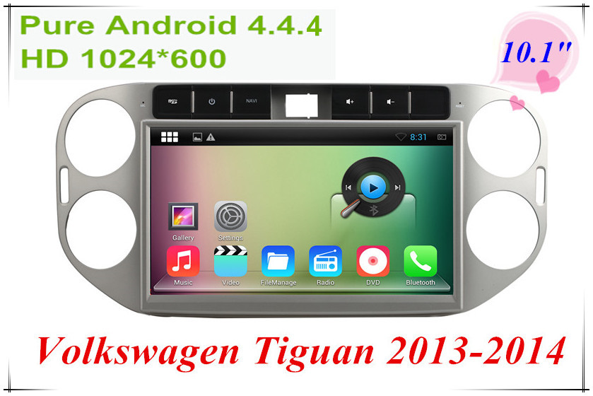 Pure Android 4.4.4 HD 1024*600 10.1inch Capacitive Touchscreen Car DVD Player For Volkswagen Tiguan 2013-2014(China (Mainland))