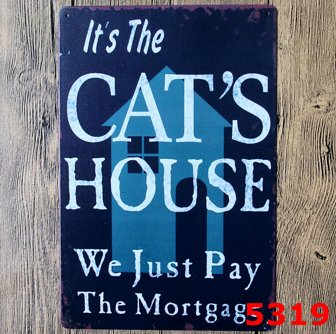 Old Wall Metal Painting Art Decor Cafe Bar Decoration Tin Signs Plaque -- It's The Cat's House We Just Pay The Mortgage N01380(China (Mainland))