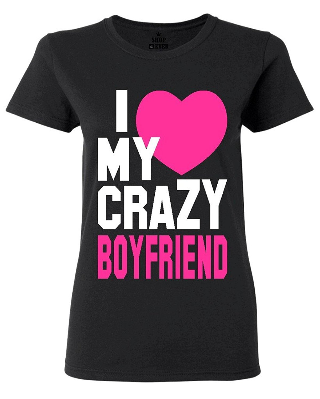 Shirt design for couples - I Love My Crazy Boyfriend Women S T Shirt Couple Shirts For Women Summer 2017 Fashion
