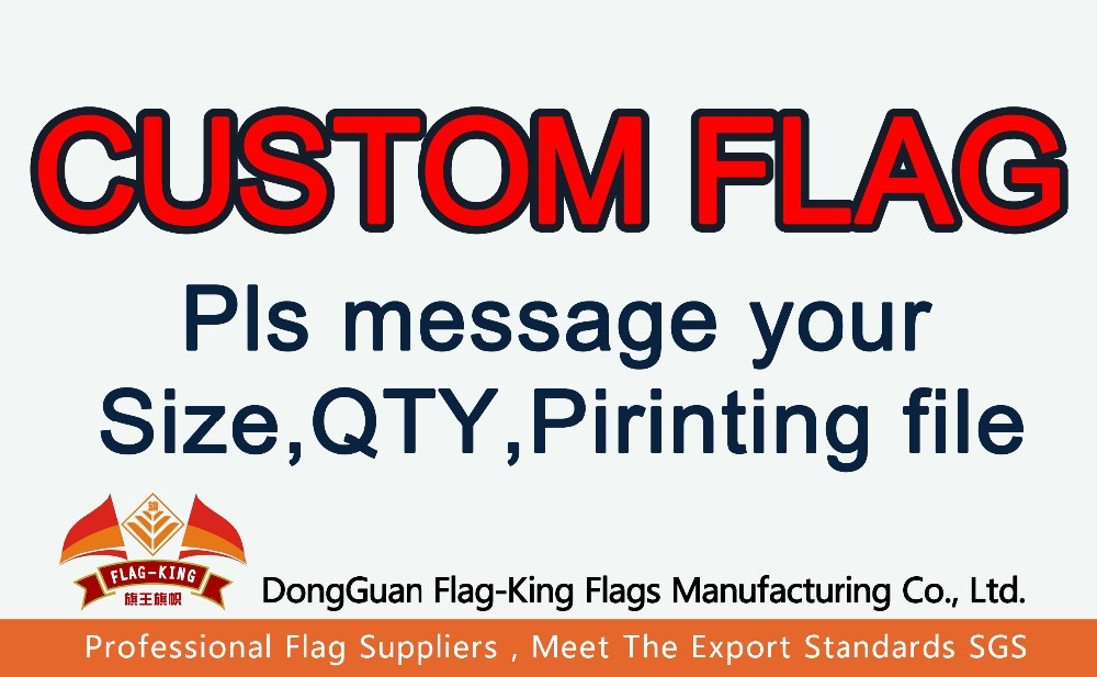 CUSTOM FLAG,Can help Design, order custom flag,pls message QTY,SIZE,material,and printing file