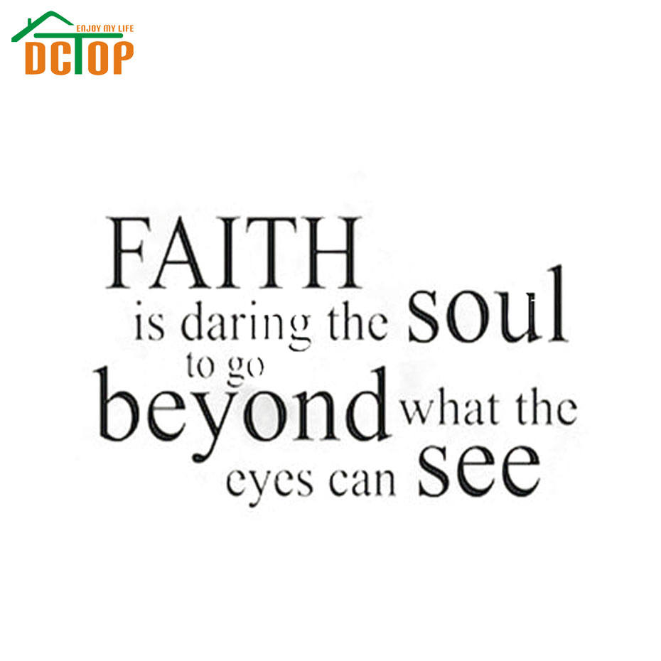 Faith Is Daring The Soul To Go Beyond What The Eyes Can See Welcome Sticker Wall Designs Decal For Living Room