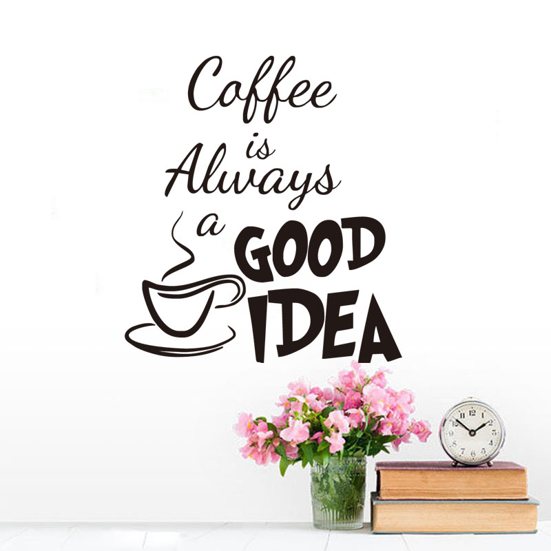 Coffee Is Always A Good Idea Wall Decals Vinyl Stickers Home Decoration Wall Art Living Room Wall Kitchen Wall Sticker Quote(China (Mainland))