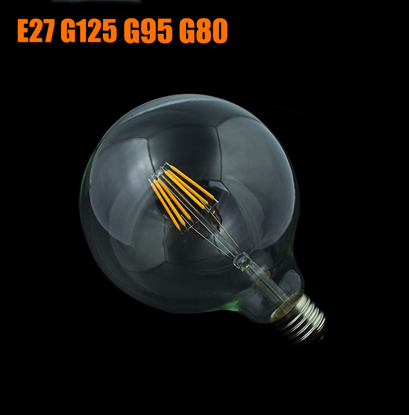 Edison Led Filament Bulb G125 G95 G80 Big Global light bulb 4W/6W/8W filament bulb E27 clear glass indoor lamp AC220V Dimmable(China (Mainland))