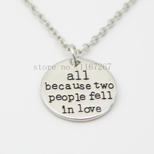 "2014 new style Inspirational Jewelry""all because two people fell in love"" Round silver pendant  necklace Wholesale Jewelry(China (Mainland))"