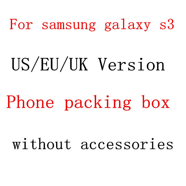 10pcs/lot US,EU,UK Version Retail Package Empty Packing Box for Samsung Galaxy S3 i9300 without Accessories