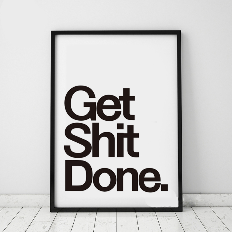 Get Shit Done A4 Quote Canvas Art Print Poster Nordic Black White Living Room Wall Picture Painting Home Decor No Frame Printing(China (Mainland))