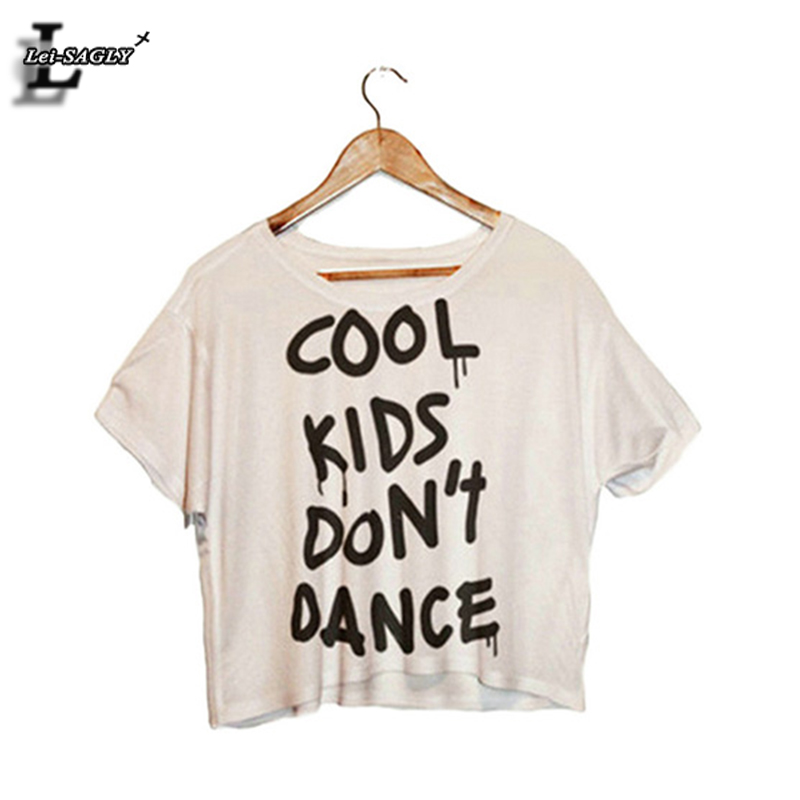 "Lei-SAGLY ""Cool Kids Don't Dance"" Print Crop Tops Harajuku Short Sleeve O-Neck White T-Shirt Kawaii Fitness Women T shirt F989(China (Mainland))"