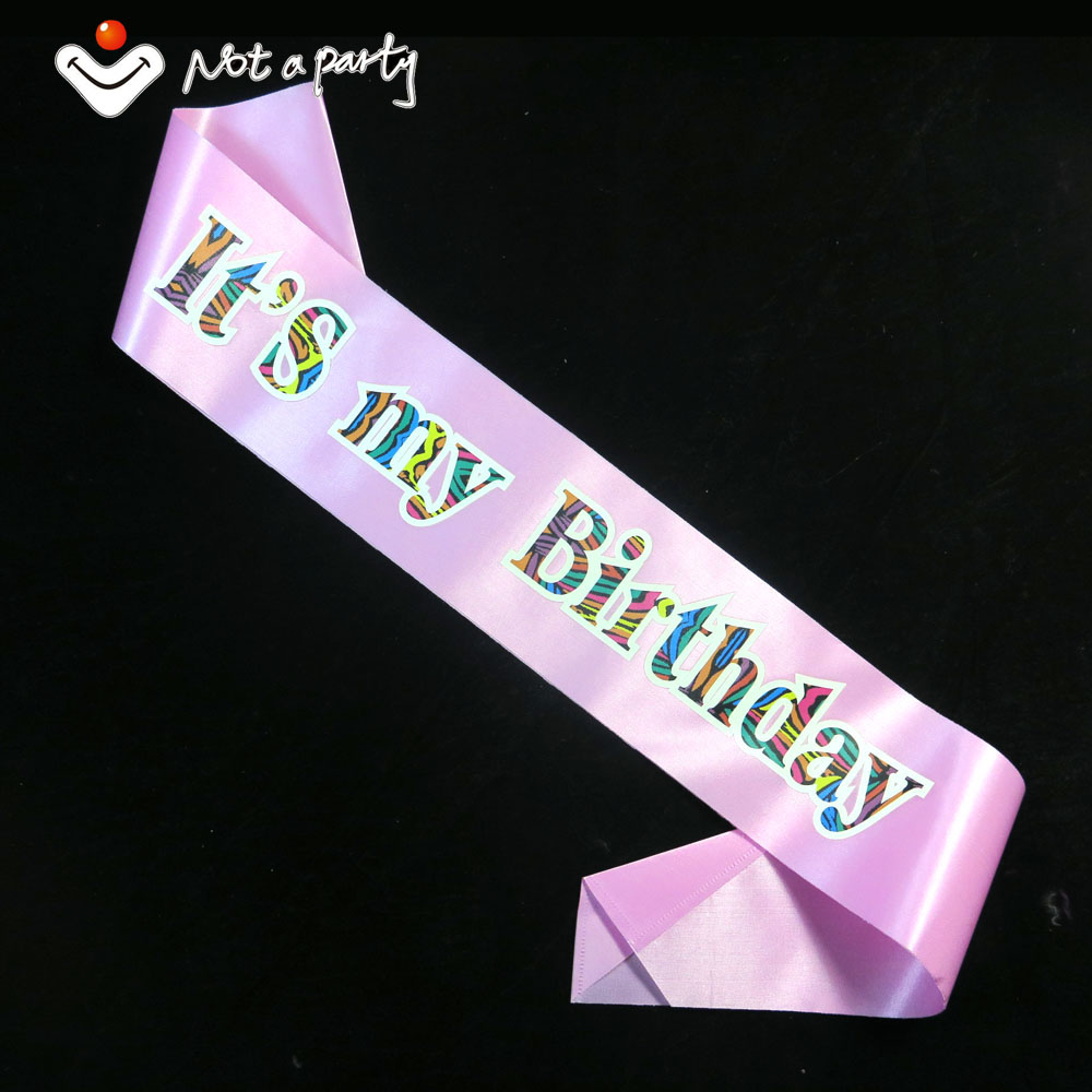 Birthday its my birthday souvenirs party Sash colorful printing 20designs for chose event party supplies fun decoration birthday(China (Mainland))