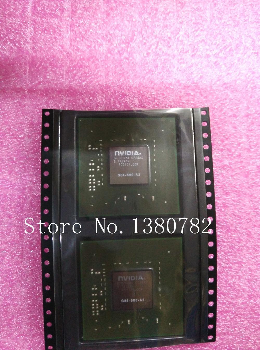 Иль trasporto либеро originale 2 пз/лото g84600a2 nvidia g84-600-a2 g84 600 a2 bga nuovo originale ic в stcok!