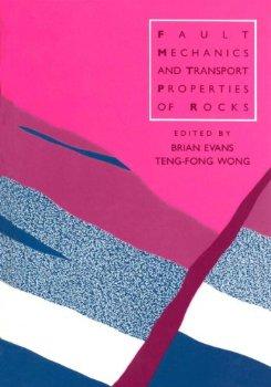 Fault Mechanics and Transport Properties of Rocks (Internati...(China (Mainland))