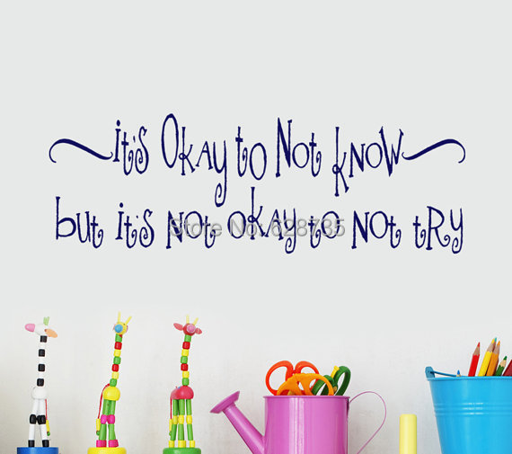 Educational Quotes Wall Decal Decor - Its Okay to not know but its not okay to not try, home school and classroom gifts,K3055(China (Mainland))