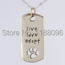 Wholesale Dog tag hot sales Live Love Adopt Cat tag Dogs Pendants Pet Rescue Necklace cute pet tag Paw Print Tag pendant hl888(China (Mainland))