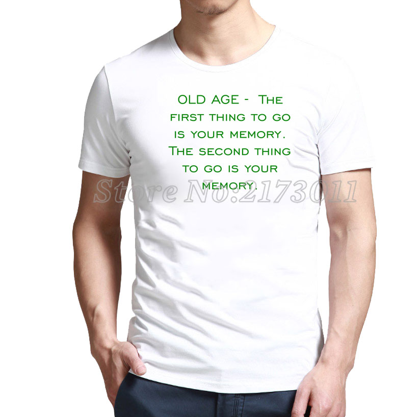 2016 Limited Rushed Fashion Low Cost Slim Fit Old Age - The First Thing To Go Is Your Memory. Second Shirt Sale Outlet Store(China (Mainland))