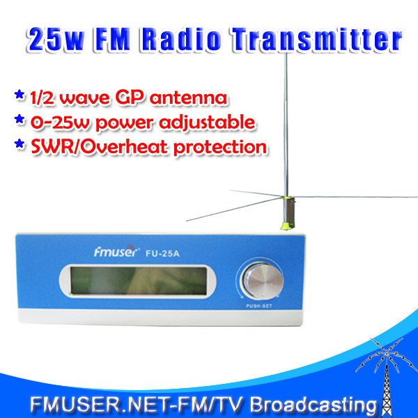 FMUSER FU-25A 25W FM Transmitter Excellent sound quality 0-25w Mono/Stereo+1/2 wave GP antenna KIT for FM radio station(China (Mainland))