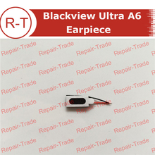 Blackview Ultra A6 Earpiece Headsets Speaker Receiver Parts Replacement Smart phone - Etkchina store