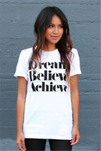 2015 Summer Fashion Dream Believe Achieve Printing Tshirt Casual Women Tops Cotton All Match Letter Tshirt Blusas Femininas(China (Mainland))