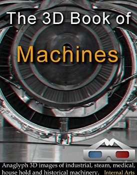 The 3D Book of Machines. Anaglyph 3D Images of Industrial, s...(China (Mainland))
