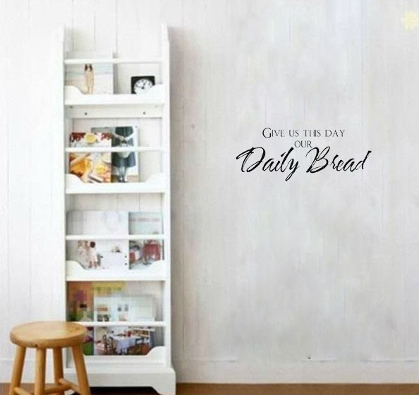 Give Us This Day, Our Daily Bread wall art decals living room decoration wallpaper quote bedroom wall stickers(China (Mainland))