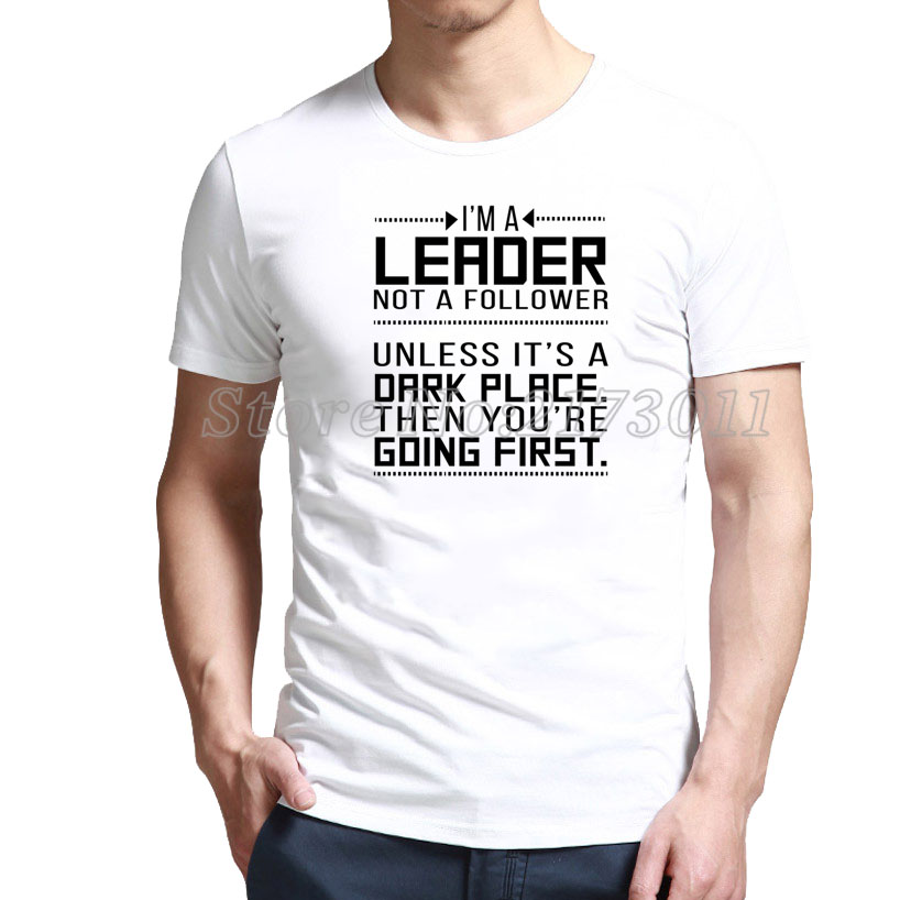 Free Crewneck I'm a leader not a follower. Unless it's a dark place. T-Shirt with up to % 80 off(China (Mainland))