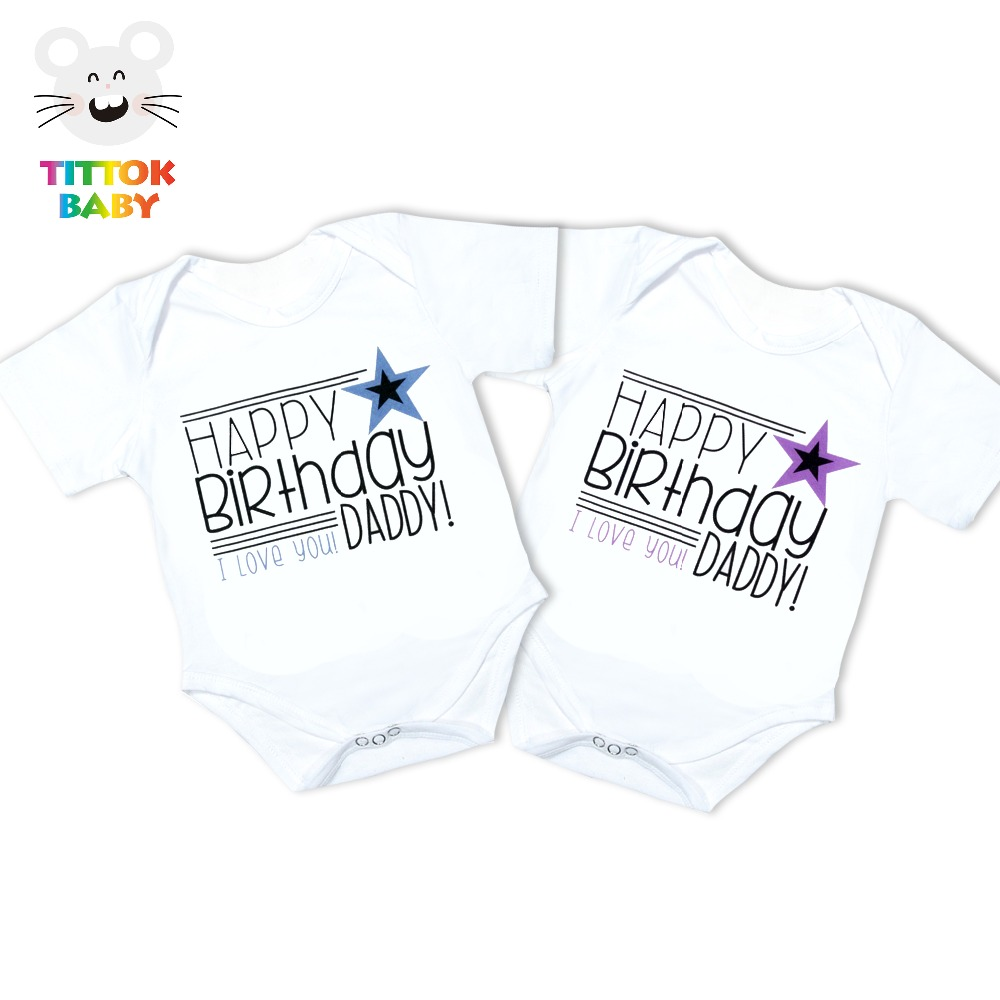 2017 Cute HAPPY BIRTHDAY I LOVE YOU DADDY White Baby unisex Bodysuits carters Baby kids Clothes Jumpsuits overalls onesie roupas(China (Mainland))