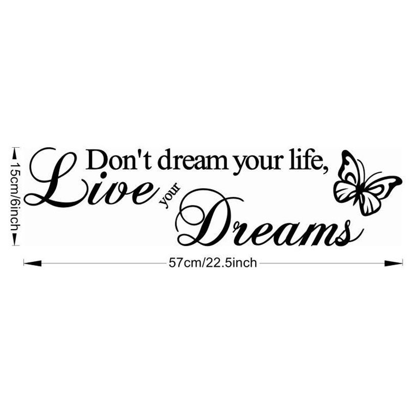 Don't Dream Your Life Inspirational Wall Sticker Butterflies Stickers Living Room Decorations Stickers Bedroom Wallpaper(China (Mainland))