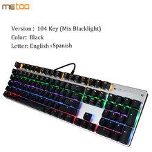 الأصلي Metoo لوحة مفاتيح الألعاب الميكانيكية 87/104 مفاتيح LED الخلفية USB السلكية الإنجليزية/الروسية/الاسبانية لوحة المفاتيح للكمبيوتر ألعاب(China)