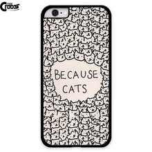 Because Cat Hard Plastic Back Mobile Phone Case Cover For Iphone 4S 5 5S 5C 6s 6Plus meizu m1 m2 note mx4 mx4 pro sony z1 z2 z3