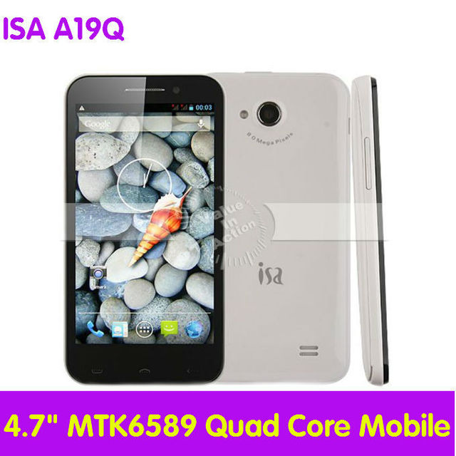 In Stock 4.7 inch ISA A19Q MTK6589 Quad Core Smart Phone QHD IPS OGS 1GB RAM Android4.1 3G GPS Dual Camera 8.0MP MTK 6589