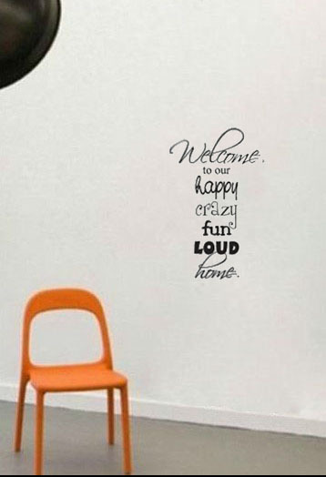 Welcome To Our Happy Crazy Fun Loud Home decor wall art decals house decoration living room wall sticker(China (Mainland))