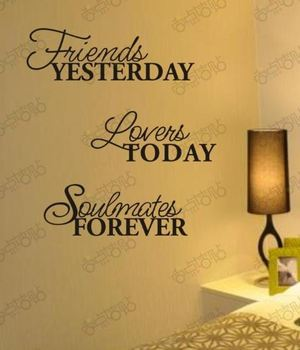 Friends Yesterday Lovers Today Soulmate Removable Vinyl Wall Art Words Stickers DIY 3D House Decoration Decals Quote Home Decor