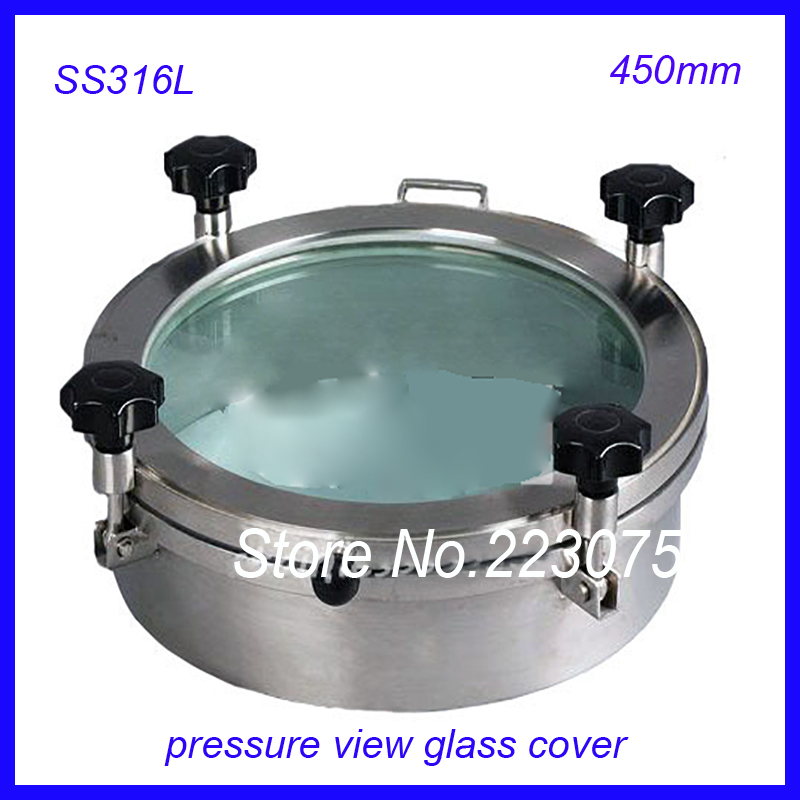 New arrival 450mm SS316L Circular manhole cover w pressure Round tank manway door Full view glass cover with good connection(China (Mainland))