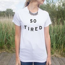 "Buy Plus size Women Black /White ""SO TIRED ""American T shirt Woman Tee Fashion Tops Street Hippie Punk Womens Tshirt for $8.46 in AliExpress store"
