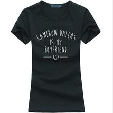 CAMERON DALLAS IS MY BOYFRIEND summer funny letter print Women T-shirt harajuku fashion tee shirt femme hipster brand punk tops