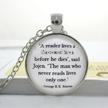 Buy Glass Dome Jewelry George R R Martin 'A Reader Lives Thousand Lives' Game Thrones Quote Necklace Game Thrones Necklace for $1.50 in AliExpress store