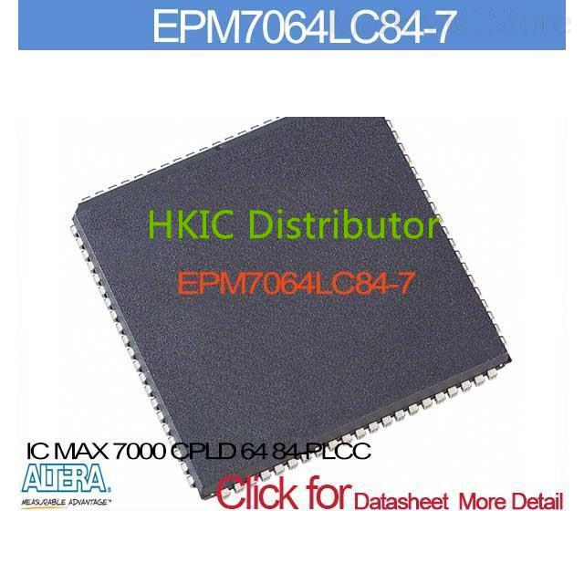 EPM7064LC84-7 IC 7000 CPLD 64 84-PLCC EPM7064LC84 7064LC8 EPM7064L 7064LC84 EPM7064 7064LC84(China (Mainland))