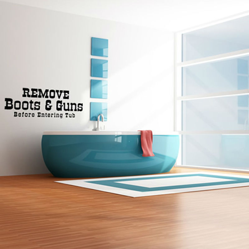Remove Boots And Guns Before Entering Tub Wall Sticker Removable Waterproof Home Decor For Bathroom(China (Mainland))