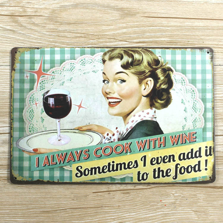 product HOT SAELS \I ALWAYS COOK WITH WINE \ Tin signs  Art Cafe Bar Vintage Metal Painting wall stickers home decor 20X30 CM