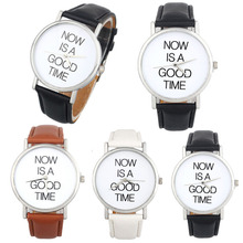 2015 Promotions Watch Women Relojes Leather Band NOW IS A GOOD TIME Letter Print Analog Dial