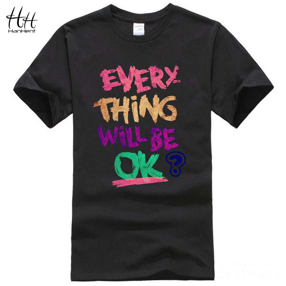 HanHent Printing Letters Everything Will Be Ok Doubt T Shirt Male Skateboard Novelty Casual Short Sleeve T-shirts Men Streetwear(China (Mainland))