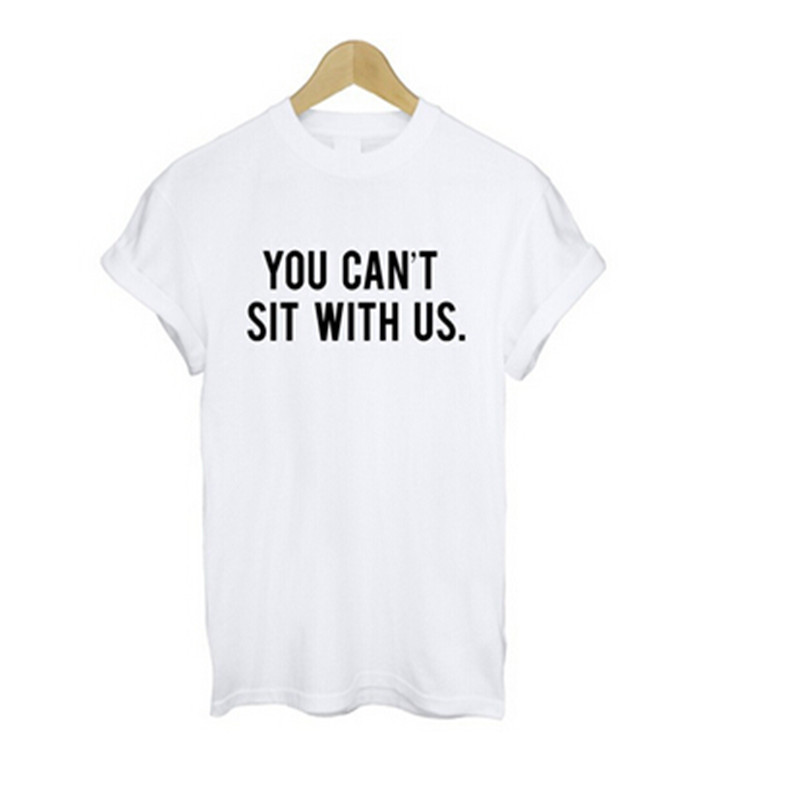 You can 39 t sit with funny letters print tshirts cotton for Where can i print t shirts