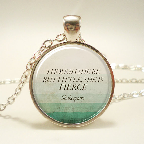 Though She Be But Little, She Is Fierce, Inspirational Quote Necklace, Shakespeare Jewelry(China (Mainland))