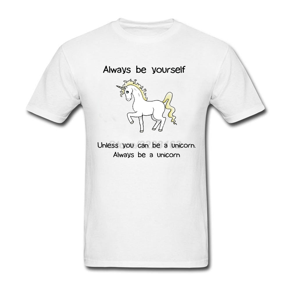T shirt design yourself - Adult Man Loose Daily Wear T Shirts Online Unicorn Tops With Always Be Yourself Men