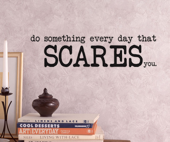 Do Something Every Day That Scares You Stickers Wall Decor Kids Decals Cheap Wallpaper For Bedroom Decoration(China (Mainland))
