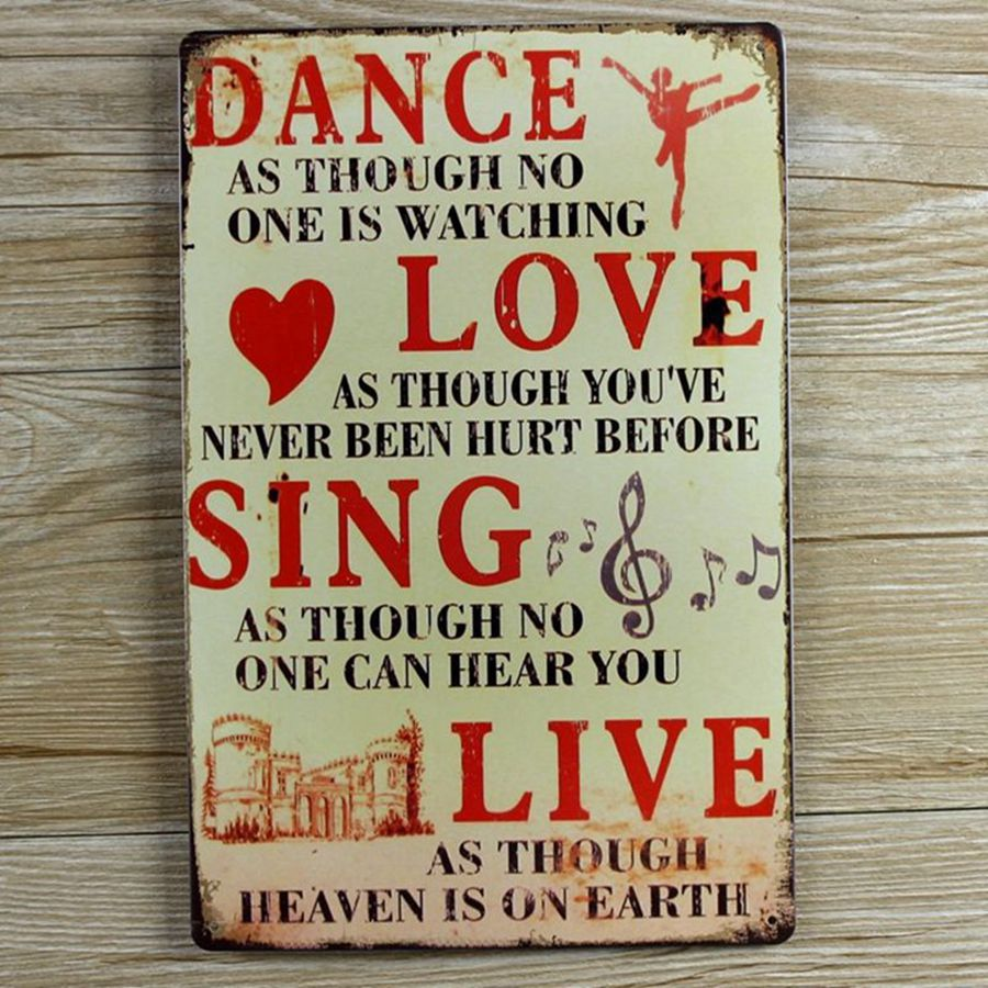 Retro metal wall art tin sign - Dance Love Sing Live Wall Quote - vintage decorations for home ,30x20cm(China (Mainland))
