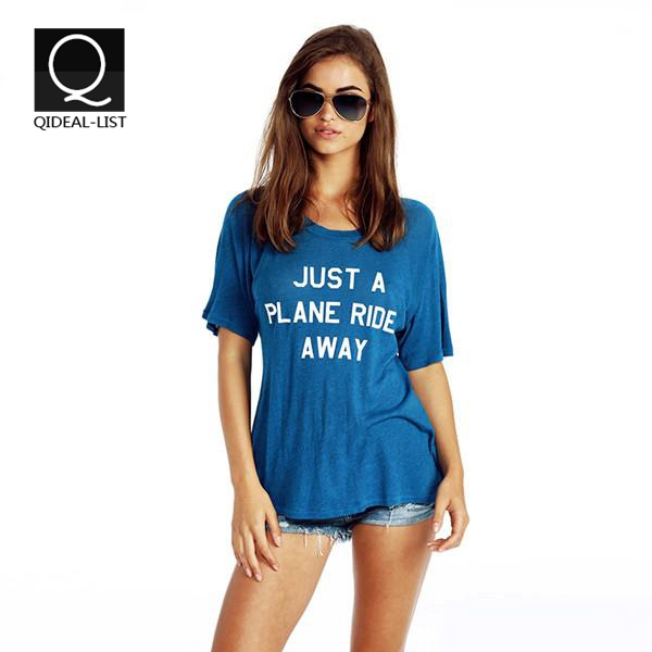 Qideal-L 2015 New Summer Style Just a train ride away Letter Printed T Shirt Women Tops Loose Casual Women's Sport Tshirt(China (Mainland))