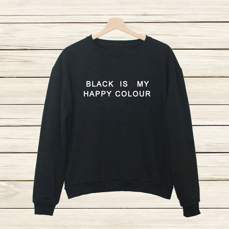 BLACK IS MY HAPPY COLOR Letter Print Female Harajuku Jogging Tracksuits Funny Hipster Sport Pullover Women's Hoodies Sweatshirt(China (Mainland))
