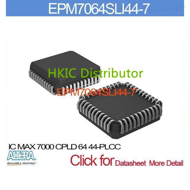 EPM7064SLI44-7 IC 7000 CPLD 64 44-PLCC EPM7064SLI44 7064SLI EPM7064SL 7064SLI4 EPM7064 7064SLI44(China (Mainland))